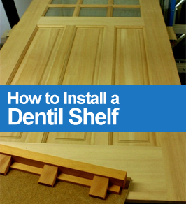 How To Install A Dentil Shelf