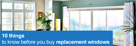 10 Things to Know Before You Buy Replacement Windows